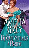 The Rogue Steals a Bride (Rogues' Dynasty) by  Amelia Grey in stock, buy online here