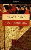 Practicing New Historicism