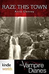 The Vampire Diaries: Raze This Town (Kindle Worlds Short Story)