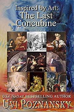 Inspired by Art: The Last Concubine (The David Chronicles Book 9)