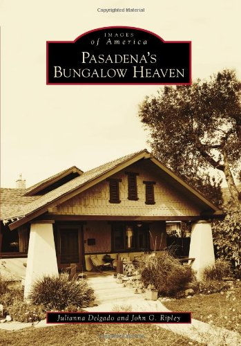Pasadena's Bungalow Heaven (Images of America)