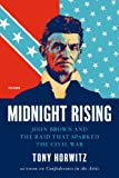 Midnight Rising, Tony Horwitz, 0312429266
