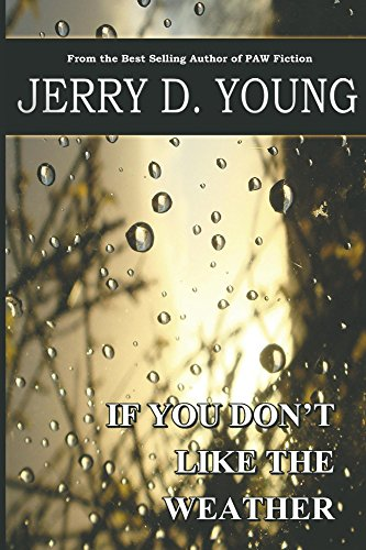 If You Don't Like The Weather by [Young, Jerry D.]