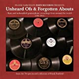 Frank Fairfield's Pawn Records Presents Unheard Ofs & Forgotten Abouts