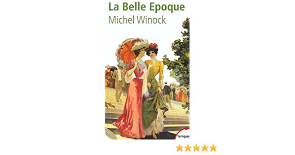 La Belle Epoque (TEMPUS t. 44) (French Edition)