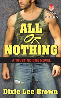 All or Nothing: A Trust No One Novel by [Brown, Dixie Lee]