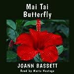 Mai Tai Butterfly: Escape to Maui Romance, Book 1 | JoAnn Bassett
