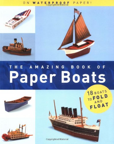 The Amazing Book Of Paper Boats 18 Boats To Fold And Float Jerry