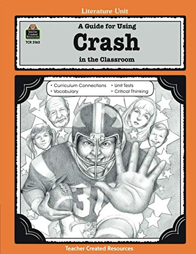 Teacher Created Resources Literature Units - A Guide for Using Crash in the Classroom: Grades 5 - 8 (Literature Unit (Teacher Created Materials))