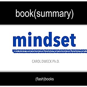 Summary of 'Mindset: The New Psychology of Success' by Carol Dweck | Book Summary Includes Analysis Audiobook