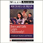 Boys and Girls Learn Differently: A Guide for Teachers and Parents | Michael Gurian