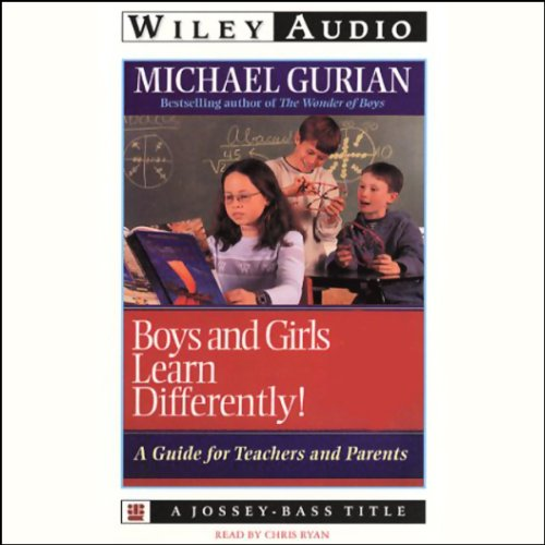 Boys and Girls Learn Differently: A Guide for Teachers and Parents