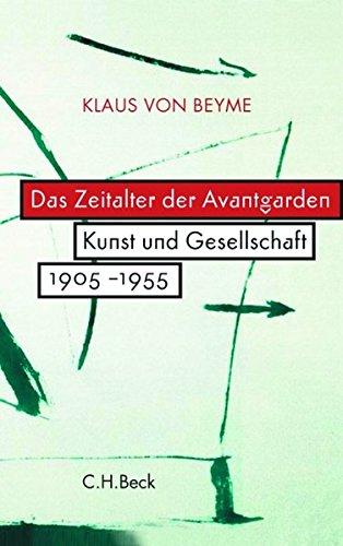 Das Zeitalter der Avantgarden: Kunst und Gesellschaft 1905-1955