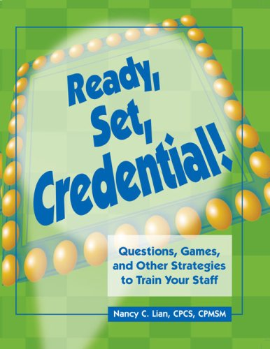 Ready, Set, Credential!: Questions, Games, and Other Strategies to Train Your Staff