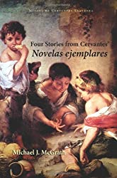 Four Stories from Cervantes' Novelas Ejemplares (Cervantes & Co. Spanish Classics)