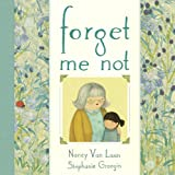 Forget Me Not, Nancy Van Laan, 0449815447