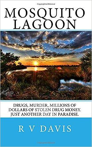 Mosquito Lagoon A Novel Of Adventure And Suspense R V Davis