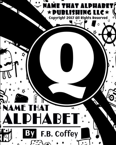 Read Online Name That Alphabet Q: What's Your Name!! (Little Monsters) (Volume 17) pdf