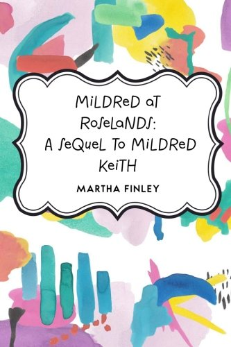 Read Online Mildred at Roselands: A Sequel to Mildred Keith ebook