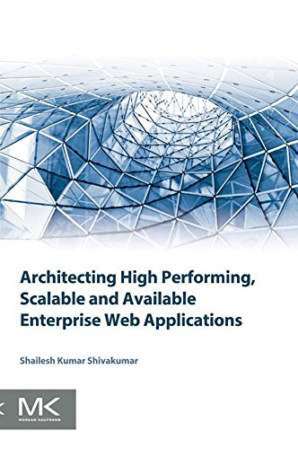 Download Architecting High Performing, Scalable and Available Enterprise Web Applications Pdf