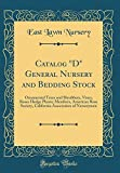 Amazon / Forgotten Books: Catalog D General Nursery and Bedding Stock Ornamental Trees and Shrubbery, Vines, Roses Hedge Plants Members, American Rose Society, California Association of Nurserymen Classic Reprint (East Lawn Nursery)