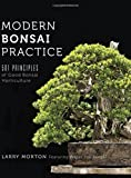 Modern Bonsai Practice: 501 Principles of Good Bonsai Horticulture
