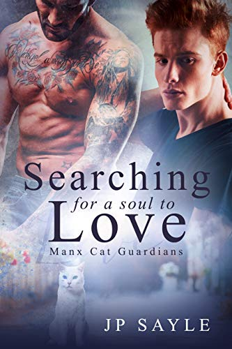 Searching for a Soul to Love, Manx Cat Guardians #4 by JP Sayle | amazon.com