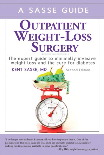 Outpatient Weight-Loss Surgery The expert guide to minimally invasive weight loss and the cure for diabetes (Cure Loss Weight)