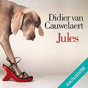 Jules (Jules 1) | Livre audio Auteur(s) : Didier Van Cauwelaert Narrateur(s) : Didier Van Cauwelaert