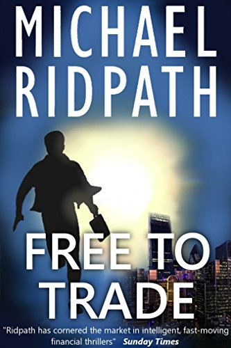 In today's Kindle Daily Deals: An international bestseller translated into over 30 languages!  Michael Ridpath's financial thriller Free To Trade