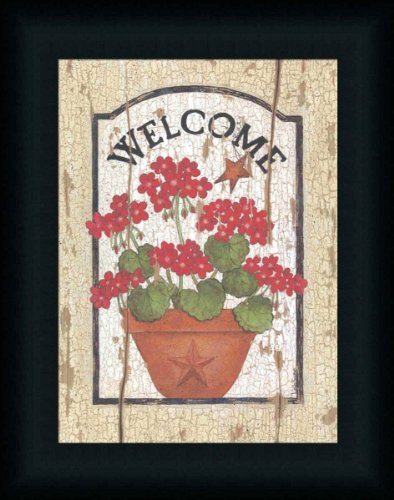 Welcome Geraniums by Linda Spivey Country Sign 12x15 in Art Print Framed Picture Linda Spivey Country Framed Picture