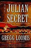 """""""The Julian Secret (Lang Reilly Thrillers)"""" av Gregg Loomis"""