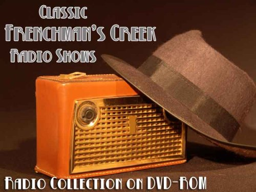 6 Classic Frenchman's Creek Old Time Radio Broadcasts on DVD (over 2 Hours 58 Minutes running time)