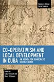 img - for Co-operativism and Local Development in Cuba: An Agenda for Democratic Social Change (Studies in Critical Social Sciences) book / textbook / text book