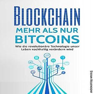 Blockchain - Mehr als nur Bitcoins: Wie die revolutionäre Technologie unser Leben nachhaltig verändern wird Hörbuch