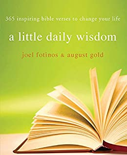 A Little Daily Wisdom: 365 Inspiring Bible Verses to Change Your Life by [Fotinos, Joel, Gold, August]
