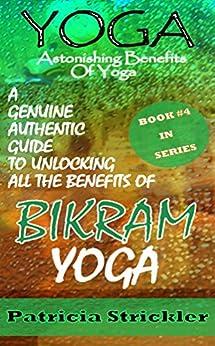 Yoga Astonishing Benefits Bikram Authentic ebook product image