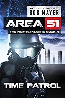Time Patrol (Area 51: The Nightstalkers Book 4) by [Mayer, Bob]