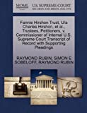 Fannie Hirshon Trust, U/a Charles Hirshon, et Al. , Trustees, Petitioners, V. Commissioner of Internal U. S. Supreme Court Transcript of Record with Sup, Raymond Rubin and Simon E. SOBELOFF, 127040704X