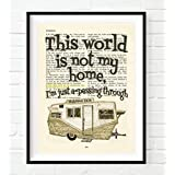 This World Is not my home- Hebrews 13:14 Christian UNFRAMED Art PRINT,Vintage Bible verse scripture Shasta Camper RV dictionary wall & home decor poster, Inspirational gift, 8x10 inches