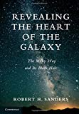 Revealing the Heart of the Galaxy, Robert H. Sanders, 1107039185
