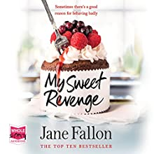 My Sweet Revenge Audiobook by Jane Fallon Narrated by Jenny Funnell, Antonia Beamish