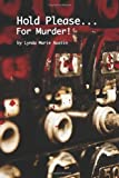 Hold Please... for Murder!, Ms. Lynda Marie Austin, 1491292091