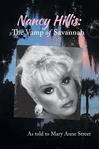 (Nancy Hillis: The Vamp of Savannah.  As told to Mary Anne Street)