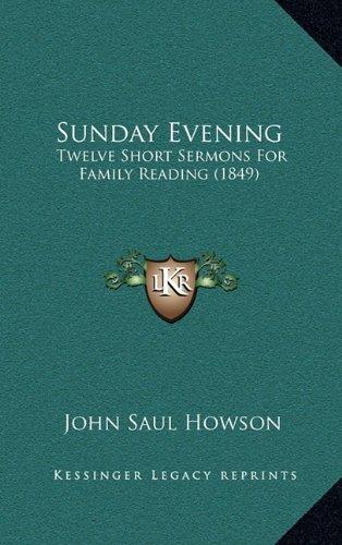 Sunday Evening: Twelve Short Sermons For Family Reading (1849) pdf