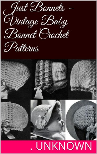 Amazon Just Bonnets Vintage Baby Bonnet Crochet Patterns Ebook