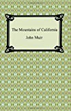 The Mountains of California, John Muir, 1420931032