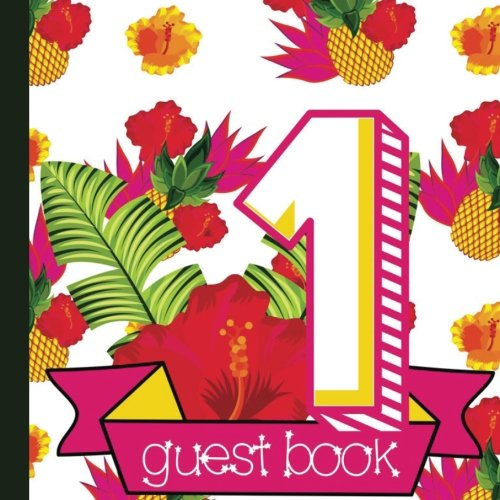 Guest Book: Beautiful Luau 1st Birthday Party Guest Book Includes Picture Pages Plus Bonus Gift Tracker You Can Print Out to Make Your Birthday Party ... 1st Birthday Party Supplies) (Volume 1)]()