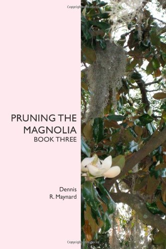 Read Online Pruning the Magnolia (Magnolia, Book 3) pdf