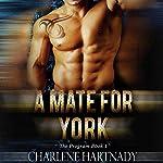A Mate for York: The Program, Book 1 | Charlene Hartnady